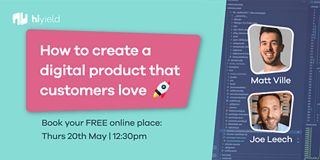 How to create a digital product that customers love tickets