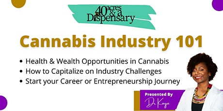 40 Acres And A Dispensary: Cannabis Industry 101 Webinar tickets