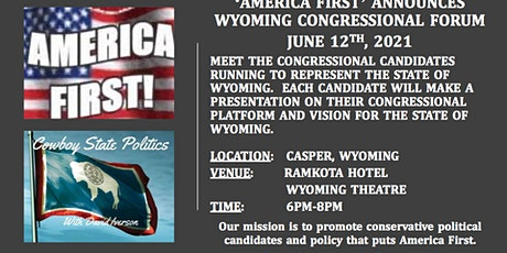 'AMERICA FIRST' WYOMING CONGRESSIONAL FORUM tickets