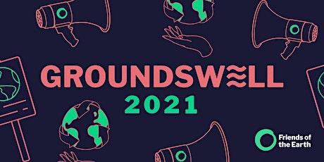 Friends of the Earth Groundswell 2021 biglietti