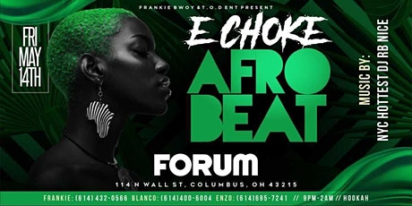 E Choke AFROBEAT at The Forum tickets