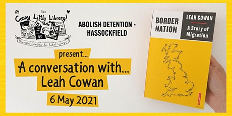 A conversation with Leah Cowan + Abolish Detention: Hassockfield campaign tickets