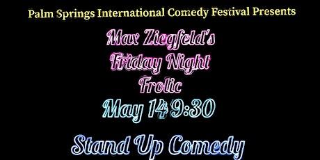 Max Ziegfield's Friday Night Frolic tickets