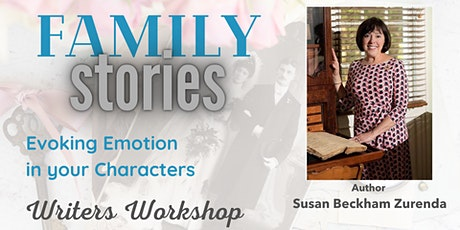 Family Stories:  Evoking Emotion in your Characters - a writing workshop tickets