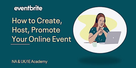 Eventbrite Academy: How to Create, Host, Promote Your Online Event - UK/IE tickets