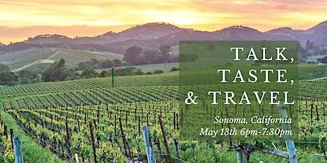 Talk, Taste, & Travel: Sonoma, California! tickets