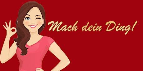 Mach dein Ding - Ladies for Business - Mai Tickets