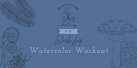 Watercolor Workout Mini Workshop tickets