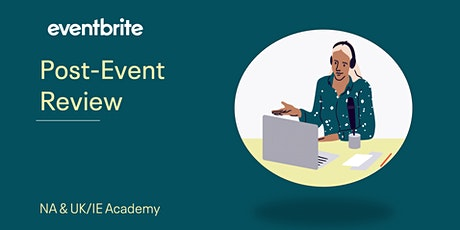 Eventbrite Academy: Post- Event Review tickets