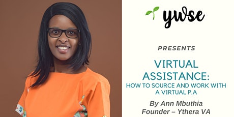VIRTUAL ASSISTANCE: How to Source and Work with a Virtual P.A tickets