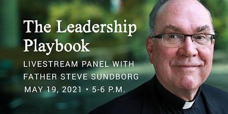 The Leadership Playbook: Livestream Panel with Father Steve Sundborg tickets