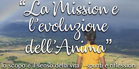 La Mission e l'evoluzione dell'Anima: lo scopo e il senso della vita biglietti