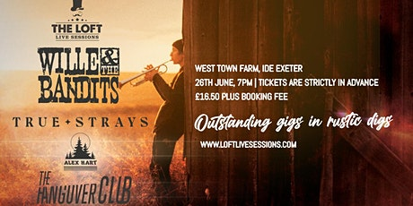 Wille and the Bandits,  True Strays, Alex Hart & The Hangover Club tickets