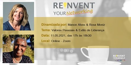 Reinvent Your Networking - Valores Pessoais & Estilo de Liderança bilhetes