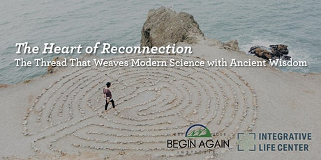 The Heart of Reconnection: Weaving Modern Science with Ancient Wisdom tickets