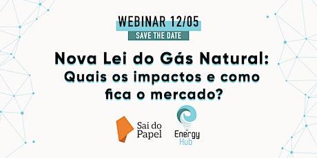 Webinar: Nova Lei do Gás Natural: Quais os impactos e como fica o mercado? ingressos