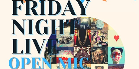 Friday Night Live: Open Mic tickets