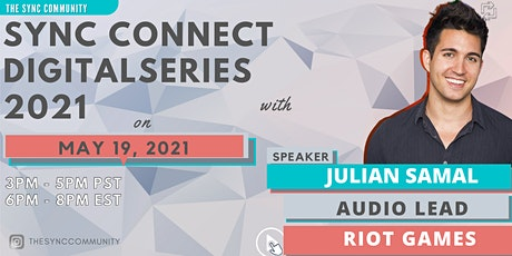 Sync Connect Digital Series with  Julian Samal, Audio Lead at Riot Games tickets