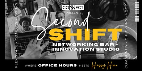 Second Shift - Networking Bar + Innovation Studio tickets