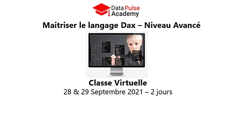 Maîtriser le langage DAX - Niveau avancé -2 jours - 28 & 29 Septembre  2021 billets