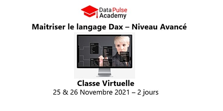 Maîtriser le langage DAX - Niveau avancé -2 jours - 25 & 26 Novembre  2021 billets