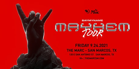 9.24 | SAYMYNAME | THE MARC | SAN MARCOS TX tickets