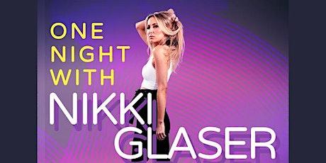 Nikki Glaser: One Night with Nikki Glaser **LATE SHOW** tickets