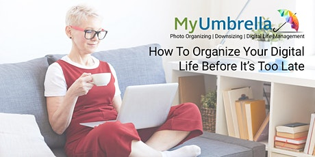 How To Organize Your Digital Life  Before It's Too Late tickets