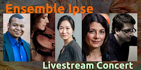 Ensemble Ipse: Streaming Concert of Williams/Griffin/Kim/Hoffman/Schuessler tickets