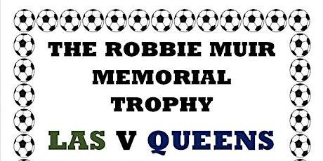 Robbie Muir Memorial Trophy Football Match tickets