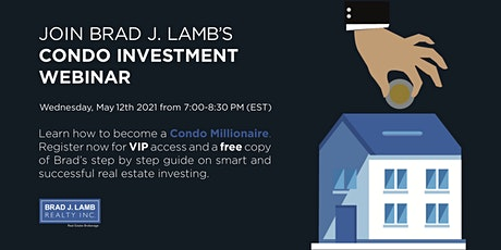 Learn How to Become a Condo Millionaire: Brad Lamb's Investment Webinar tickets