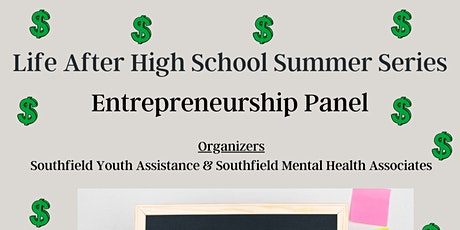 Life After High School Summer Series: Entrepreneurship Panel tickets