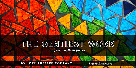 The Gentlest Work — a queer myth in pieces tickets