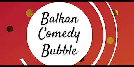 Balkan Comedy Bubble tickets