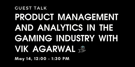 Guest Talk: Product Management and Analytics in the Gaming Industry tickets