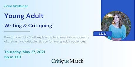 Free Webinar - Young Adult -Writing & Critiquing with Pro-Critiquer Lily S. tickets