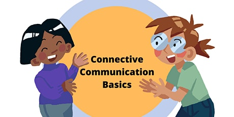 Connective Communication Basics - ONLINE tickets