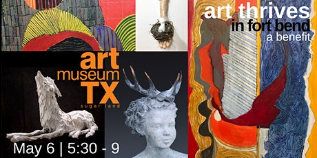 ART THRIVES IN FORT BEND: A Benefit for Art Museum TX Sugar Land tickets