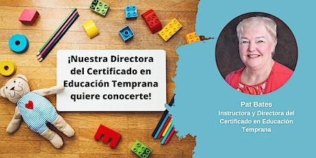 México: Certificado en Educación Temprana - Sesión informativa: Mayo 11 boletos