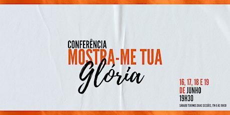 II CONFERÊNCIA MOSTRA-ME TUA GLÓRIA bilhetes