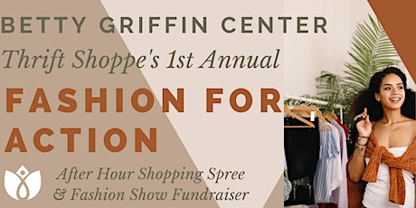 Betty Griffin Center Thrift Shoppe's- Fashion for Action tickets