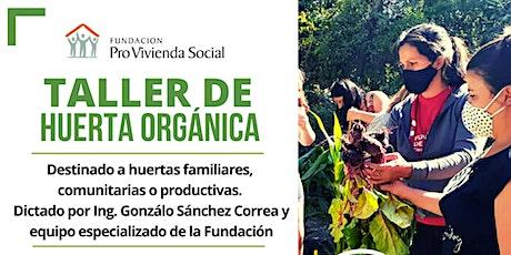 Taller de Huertas Orgánicas familiares, comunitarias o productivas boletos
