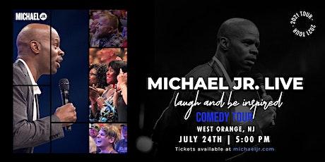 Michael Jr. LIVE Comedy Tour @ West Orange, NJ tickets