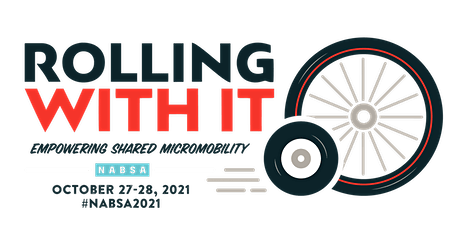2021 NABSA Conference, Rolling With It: Empowering Shared Micromobility tickets