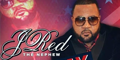 J. RED the Nephew Holiday Weekend Concert -Saturday, July 3, 2021 tickets