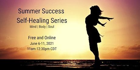 Summer Success Self-Healing Series tickets