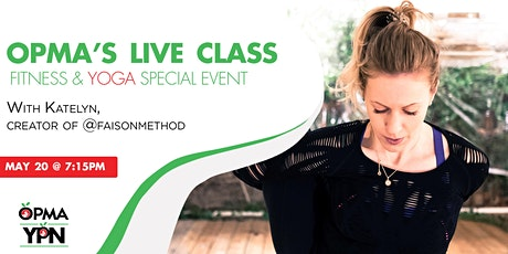 OPMA YPN LIVE Class Fitness & Yoga special event! Tickets