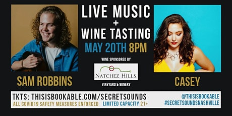 Secret Sounds | Live Music + Wine Tasting (Sam Robbins + Casey) tickets
