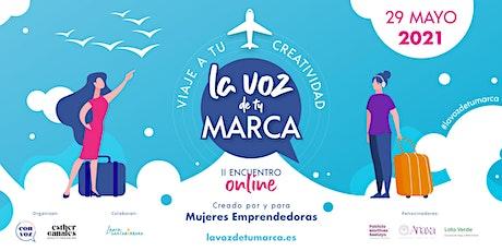 LA VOZ DE TU MARCA - II Edición | VIAJE A TU CREATIVIDAD entradas