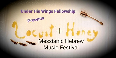 Locust + Honey Messianic Hebrew Music Festival tickets